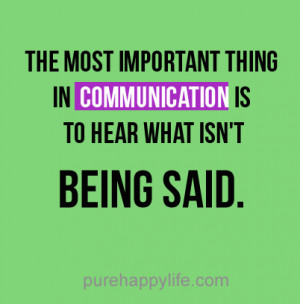 Motivational Quote: The most important thing in communication is to ...