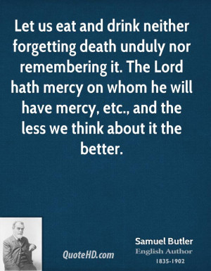 Let us eat and drink neither forgetting death unduly nor remembering ...