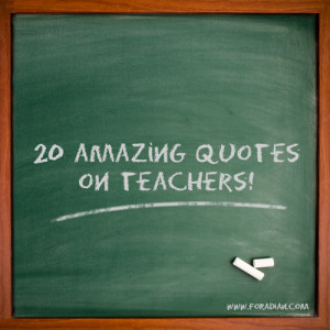 20 Great Quotes on Teachers