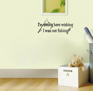 Wish I was Fishing Funny vinyl wall quote for home(China (Mainland))