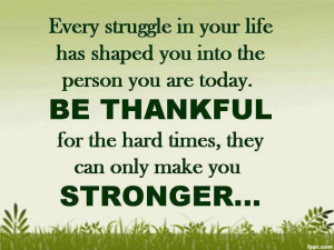 be-thankful-stronger-life-quotes-picture-quote-pics-good-sayings ...