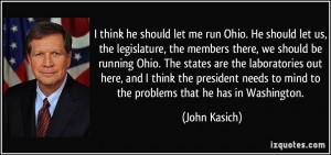 think he should let me run Ohio. He should let us, the legislature ...