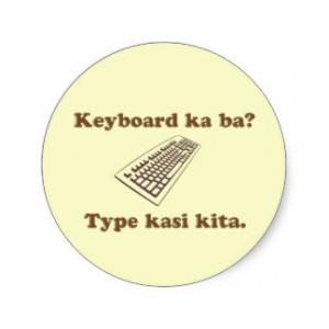 Keyboard Ka Ba? Type Kita. Stickers