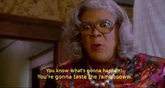 Madea: You're gonna taste the rainbow More