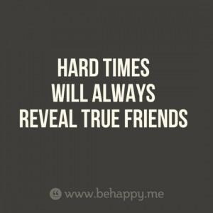HARD TIMES WILL ALWAYS REVEAL TRUE FRIENDS by monika.kastelik