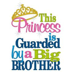 Brother Quotes | Sayings (2609) Princess Guarded by Brother 5x7 More
