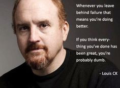 ... funniest louis ck quotes ever more ck quote louisck louis ck quotes