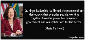 Dr. King's leadership reaffirmed the promise of our democracy: that ...
