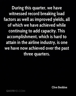 During this quarter, we have witnessed record breaking load factors as ...