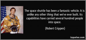 The space shuttle has been a fantastic vehicle. It is unlike any other ...