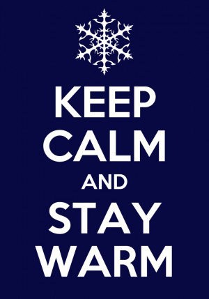 Stay Warm!