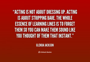 quote-Glenda-Jackson-acting-is-not-about-dressing-up-acting-19500.png