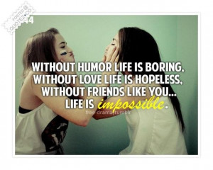 Without friends life is impossible quote