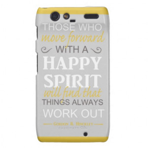 inspirational gordon b hinckley lds quote motorola droid RAZR cases