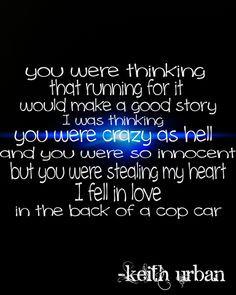 Cop Car - Keith Urban ♥
