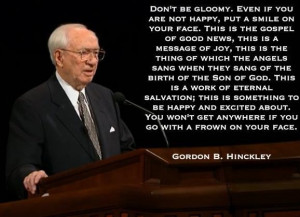 ... Quotes About Happy, Inspiration Things, Quotes By Gordon B Hinckley