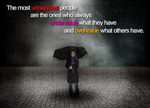 the most unhappiest people are the ones who always undervalue what ...