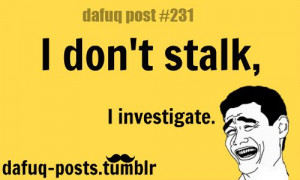 lol #funny #dafuqposts #relatable #Stalking #meme #sexy