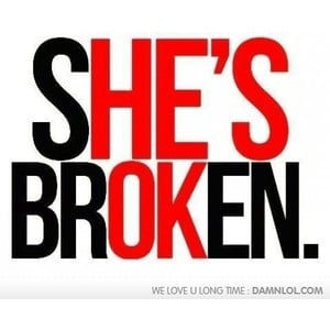 She's Broken Love Quotes Things - Love Quotes Scarves