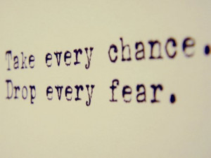 chance, fear, life, love, lyrics, photography, quotes, typography