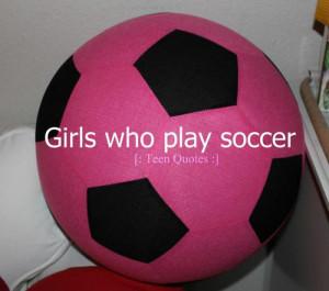 Girl Soccer Quotes Soccer, soccer ball, girls