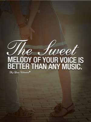 The sweet melody of your voice - Quotes with Pictures