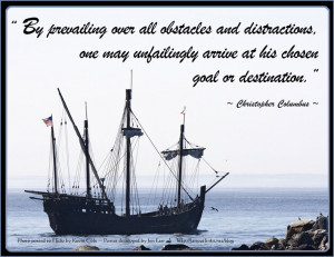 Christopher Columbus quote hit a chord with me today. Enjoy your day ...