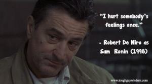 "... somebody's feelings once."" Robert De Niro as Sam – Ronin (1998"