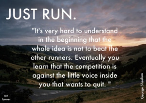 ... that no matter what happens during my race, I run because I love it