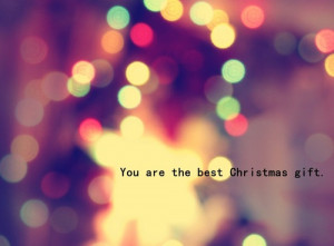 http://www.pics22.com/you-are-the-best-christmas-gift-christmas-quote/