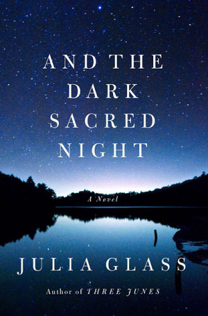 AND THE DARK SACRED NIGHT Julia Glass