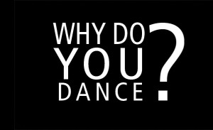 THE VARIOUS REASONS TO DANCE.....!!