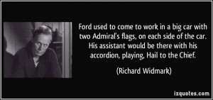 Ford used to come to work in a big car with two Admiral's flags, on ...