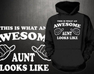 This Is What An Awesome Aunt Looks Like Hoodie Sweater Sweatshirt ...
