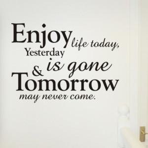 enjoy #life #love #life #life #is #short u #tomorrow #may #never # ...