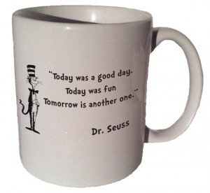 Good day quotes, positive, cute, sayings, dr seuss