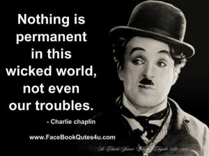 Wise words from Charlie Chaplin