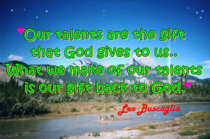 quote about talent by Leo Buscaglia. #quotes #sayings #people # ...