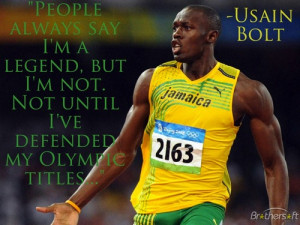 Usain Bolt is a true inspiration. I wish him the best of luck in ...