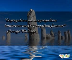 Segregation now, segregation tomorrow and segregation forever !