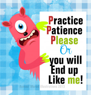 Practice Patience an illustrative Quote