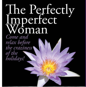 ... nothing more than being the very best imperfect women we can be