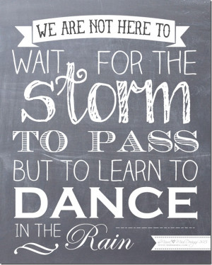 Dance In The Rain #chalkboard #freeprintable http://www.mamamiss.com ...