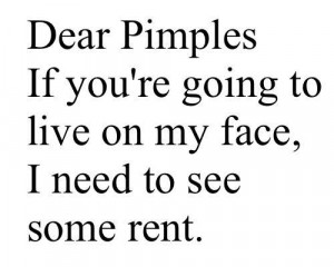 funny-quotes-teens-sayings-pimples-face