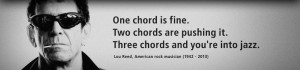 One chord is fine. Two chords are pushing it. Three chords and...