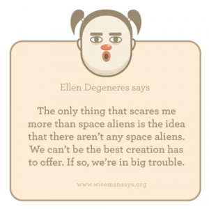 Funny Quotes Space Aliens Creation Wiseman Says