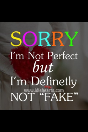 What you see is what you get, but I am DEFINITELY not fake !!!