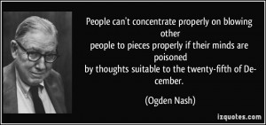 ... thoughts suitable to the twenty-fifth of De-cember. - Ogden Nash