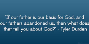 If our father is our basis for God, and our fathers abandoned us, then ...