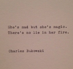 ... Bukowski, Love Quotes Typewriter, Poetry Tattoo, Bukowski Quotes, Fire